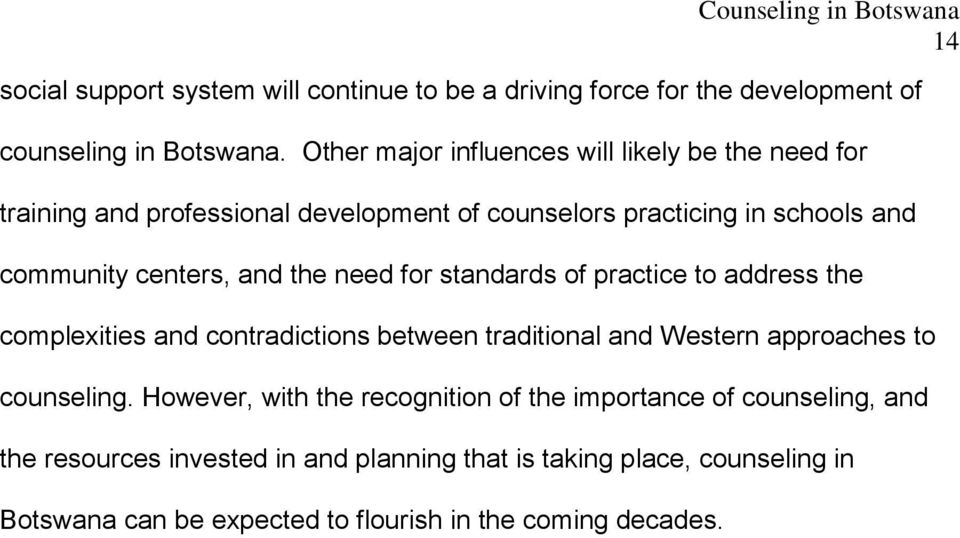 and the need for standards of practice to address the complexities and contradictions between traditional and Western approaches to counseling.