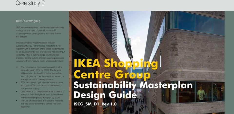 We are working with interikea to identify what is cutting edge environmental practice, setting targets and developing processes to achieve them.