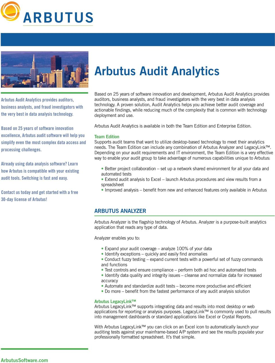 Learn how Arbutus is compatible with your existing audit tools. Switching is fast and easy. Contact us today and get started with a free 30-day license of Arbutus!