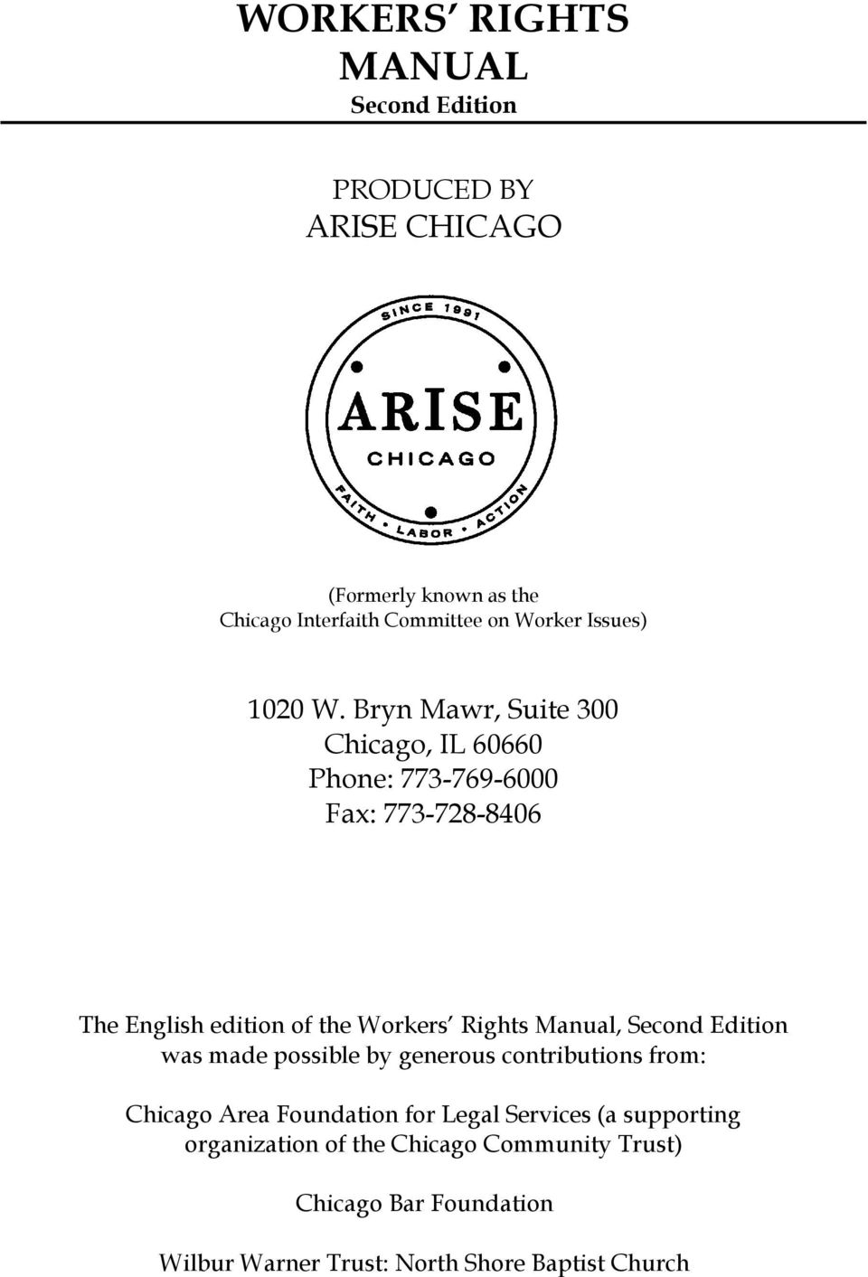 Bryn Mawr, Suite 300 Chicago, IL 60660 Phone: 773-769-6000 Fax: 773-728-8406 The English edition of the Workers Rights Manual,