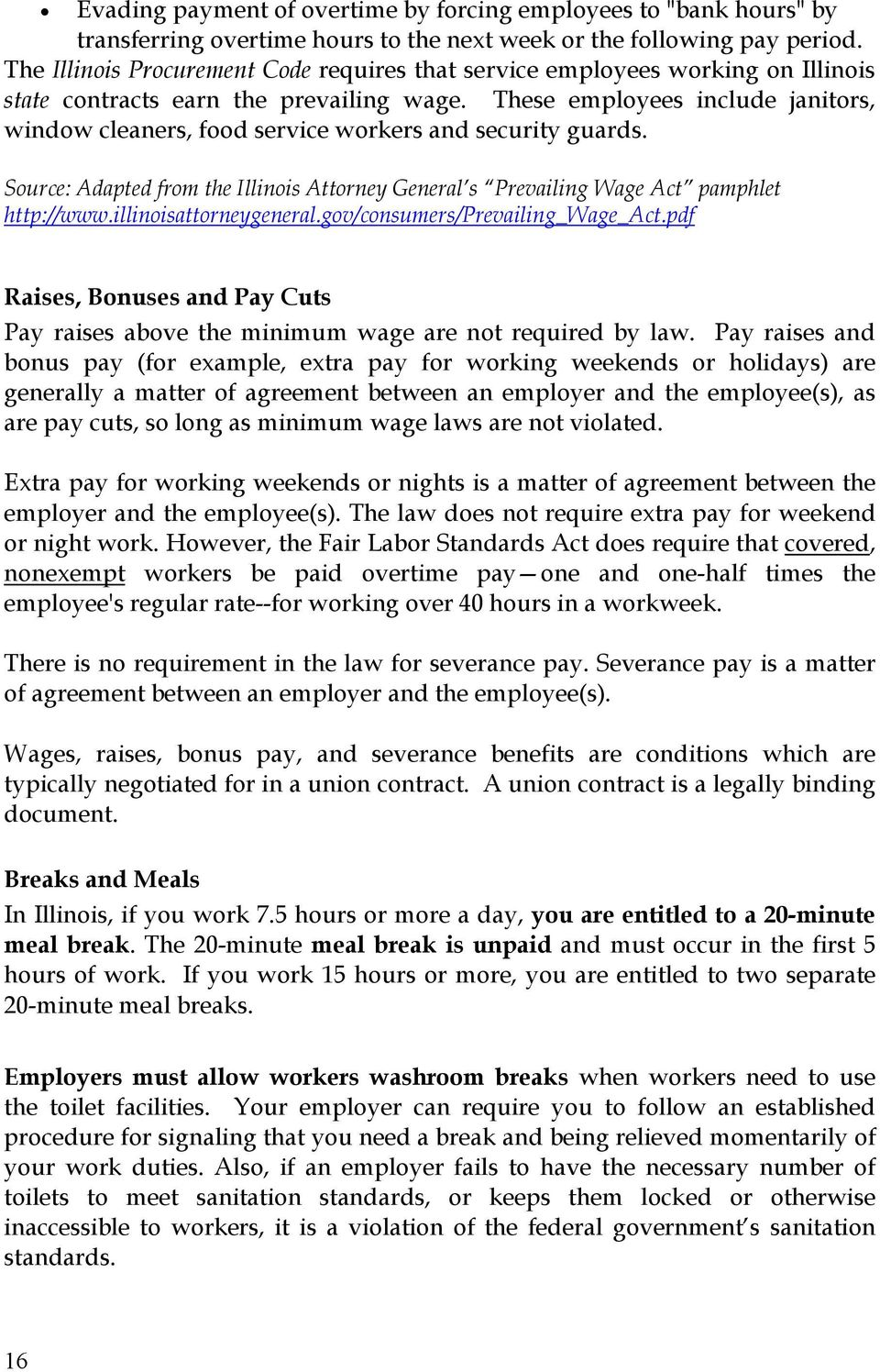 These employees include janitors, window cleaners, food service workers and security guards. Source: Adapted from the Illinois Attorney General s Prevailing Wage Act pamphlet http://www.