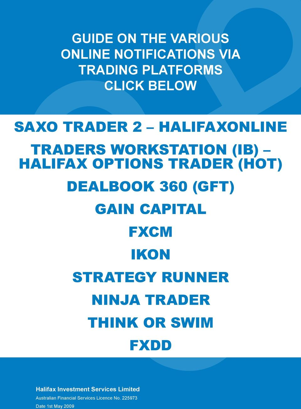 360 (GFT) GAIN CApITAL FXCM IkON STRATEGy RuNNER NINjA TRADER THINk OR SWIM FXDD halifax investment services