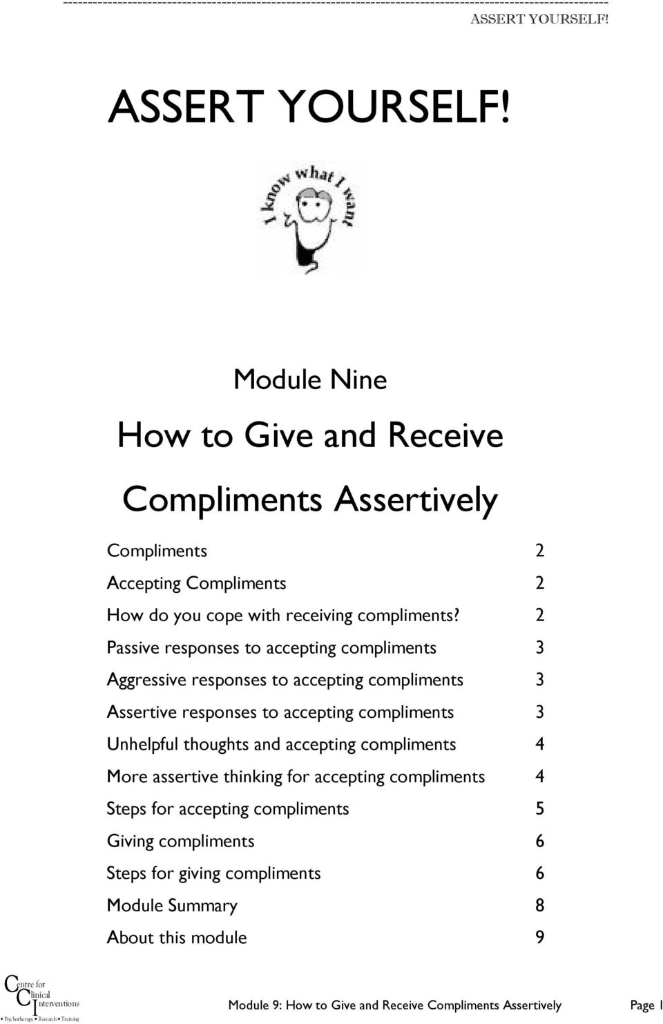 Unhelpful thoughts and accepting compliments 4 More assertive thinking for accepting compliments 4 Steps for accepting compliments 5 Giving