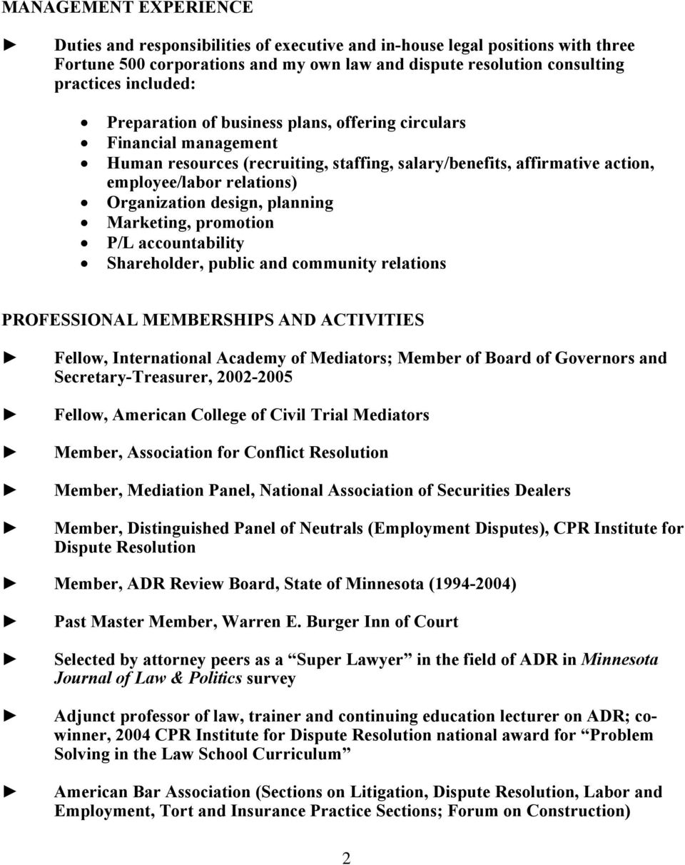 planning Marketing, promotion P/L accountability Shareholder, public and community relations PROFESSIONAL MEMBERSHIPS AND ACTIVITIES Fellow, International Academy of Mediators; Member of Board of