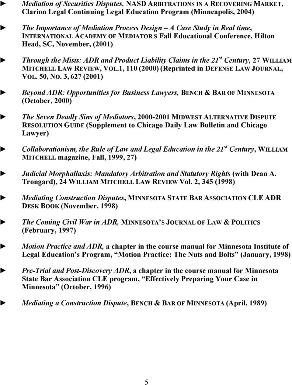 WILLIAM MITCHELL LAW REVIEW, VOL.1, 110 (2000) (Reprinted in DEFENSE LAW JOURNAL, VOL. 50, NO.