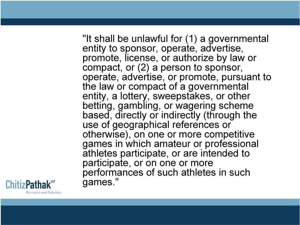 betting, gambling, or wagering scheme based, directly or indirectly (through the use of geographical references or otherwise), on one or more