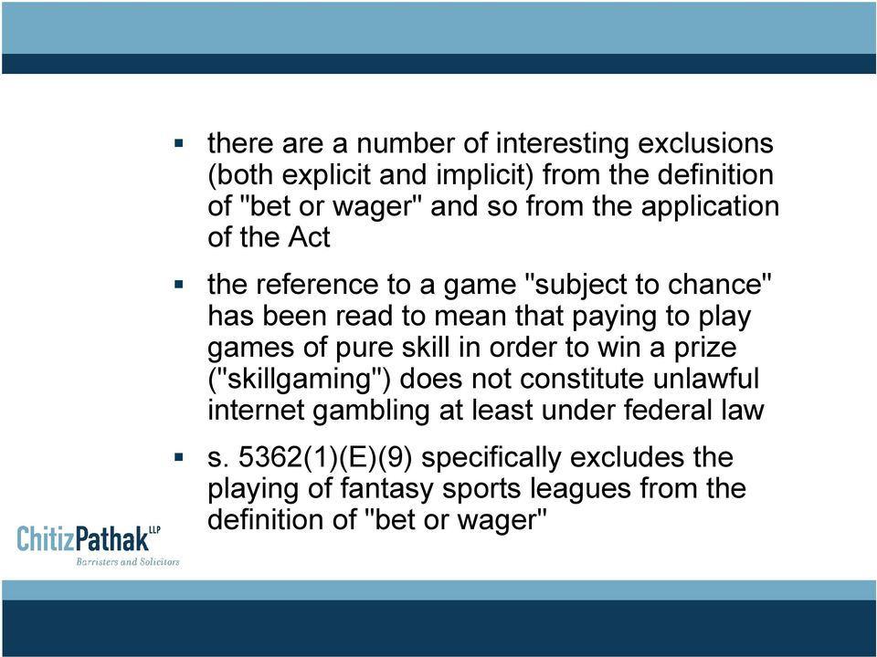 "games of pure skill in order to win a prize (""skillgaming"") does not constitute unlawful internet gambling at least under"