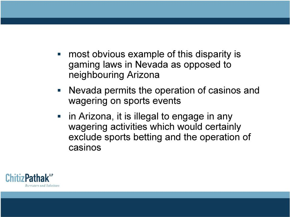 on sports events in Arizona, it is illegal to engage in any wagering
