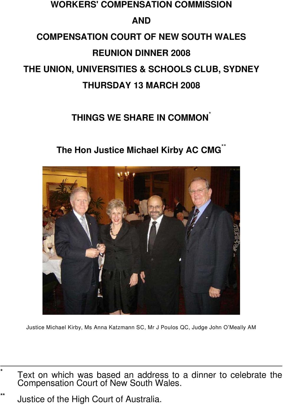 Kirby AC CMG ** Justice Michael Kirby, Ms Anna Katzmann SC, Mr J Poulos QC, Judge John O Meally AM * ** Text on