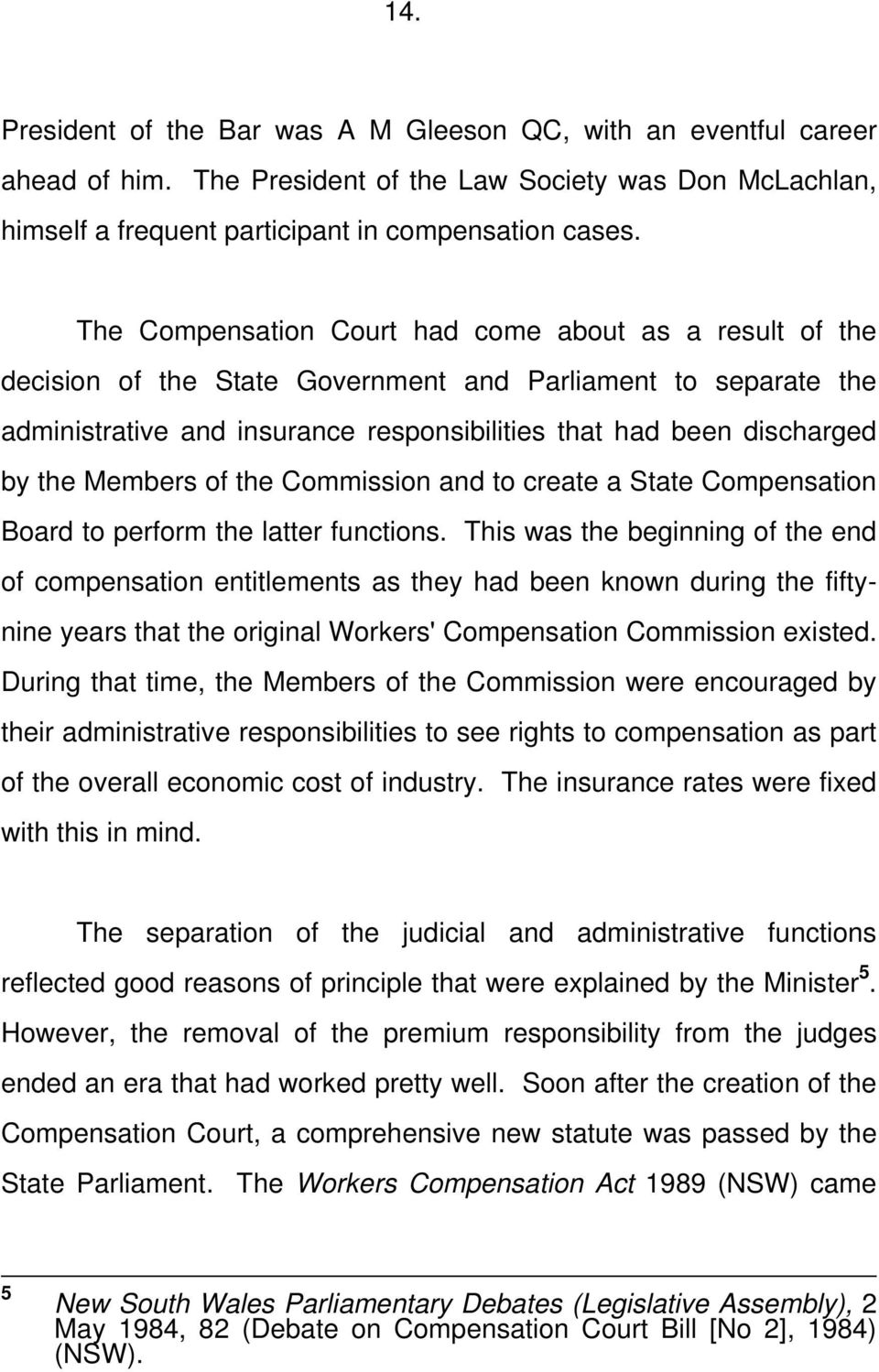 Members of the Commission and to create a State Compensation Board to perform the latter functions.