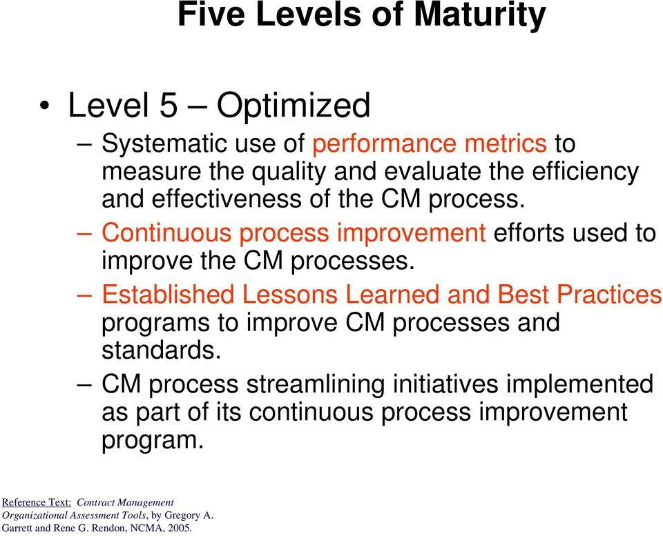 Established Lessons Learned and Best Practices programs to improve CM processes and standards.