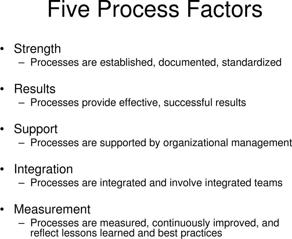organizational management Integration Processes are integrated and involve integrated teams