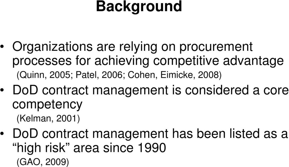2008) DoD contract management is considered a core competency (Kelman,