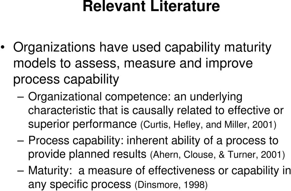 performance (Curtis, Hefley, and Miller, 2001) Process capability: inherent ability of a process to provide planned