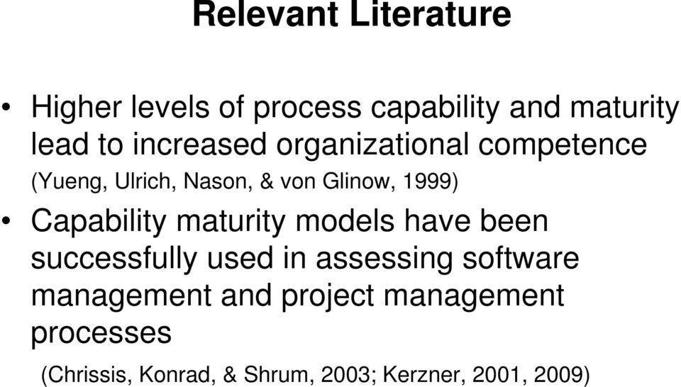 Capability maturity models have been successfully used in assessing software