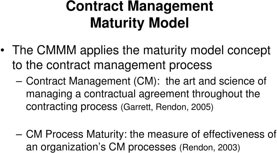 contractual agreement throughout the contracting process (Garrett, Rendon, 2005) CM