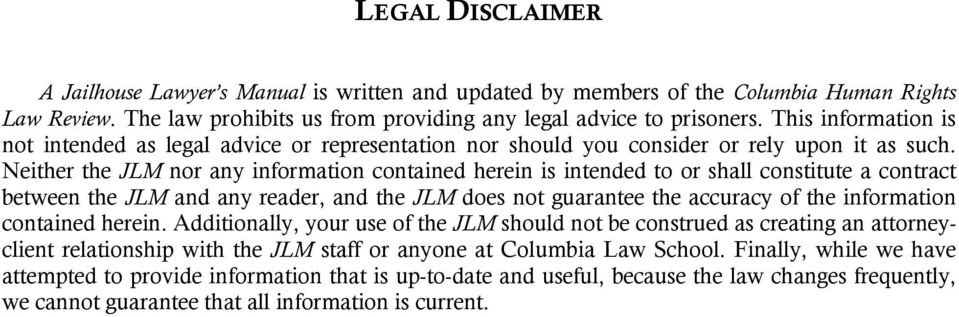 Neither the JLM nor any information contained herein is intended to or shall constitute a contract between the JLM and any reader, and the JLM does not guarantee the accuracy of the information