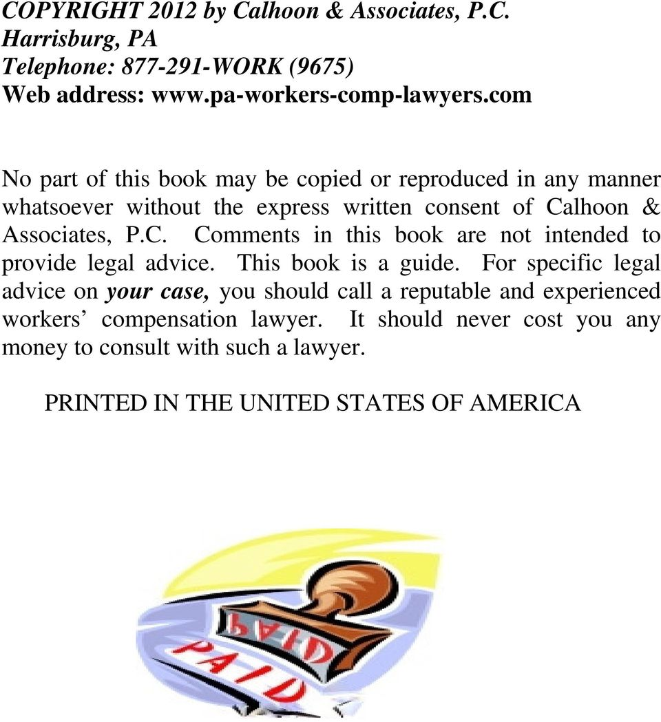 lhoon & Associates, P.C. Comments in this book are not intended to provide legal advice. This book is a guide.