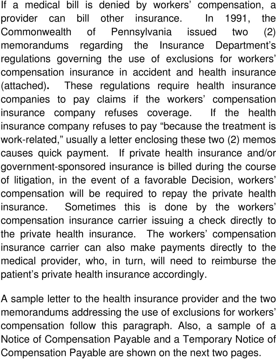 and health insurance (attached). These regulations require health insurance companies to pay claims if the workers compensation insurance company refuses coverage.