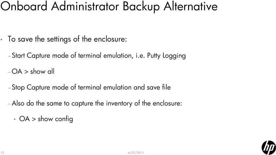 OA > show all Stop Capture mode of terminal emulation and save file
