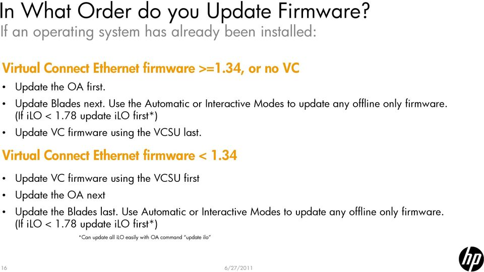 78 update ilo first*) Update VC firmware using the VCSU last. Virtual Connect Ethernet firmware < 1.