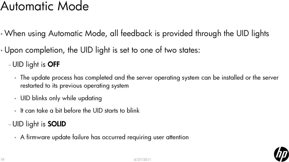 can be installed or the server restarted to its previous operating system UID blinks only while updating It can take
