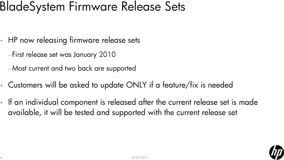 ONLY if a feature/fix is needed If an individual component is released after the current