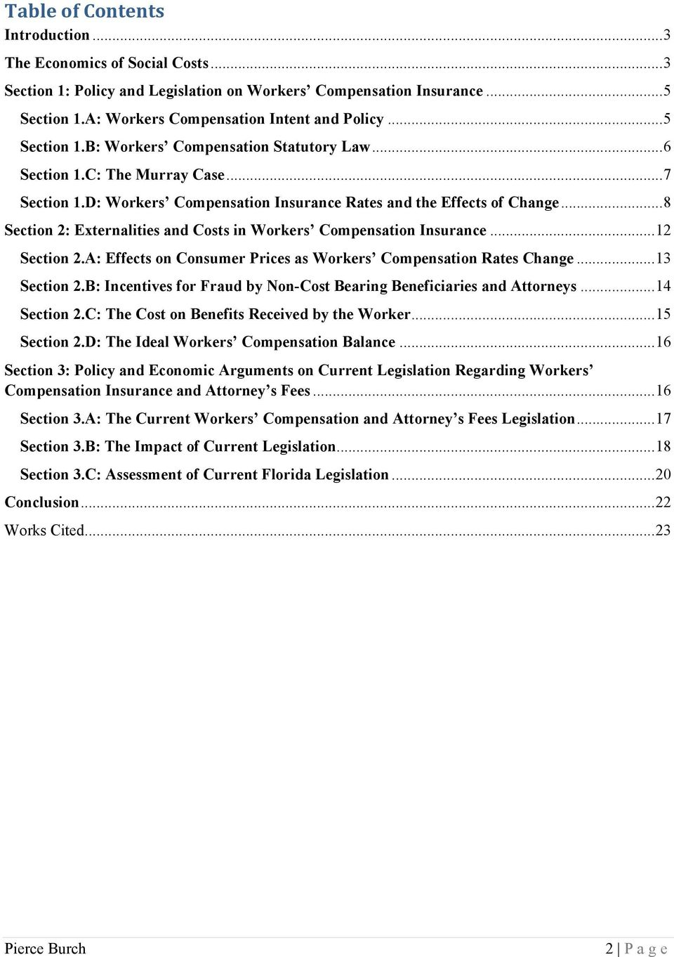 .. 8 Section 2: Externalities and Costs in Workers Compensation Insurance... 12 Section 2.A: Effects on Consumer Prices as Workers Compensation Rates Change... 13 Section 2.