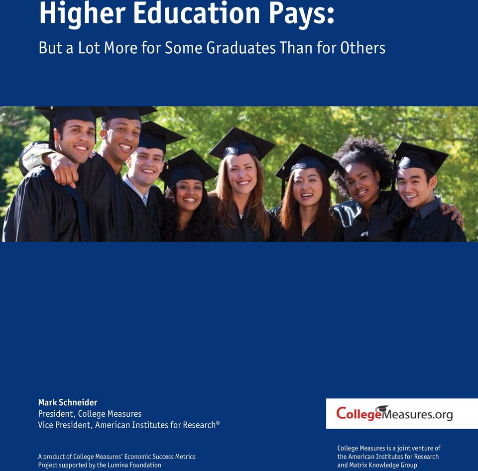 College Measures Economic Success Metrics Project supported by the Lumina Foundation