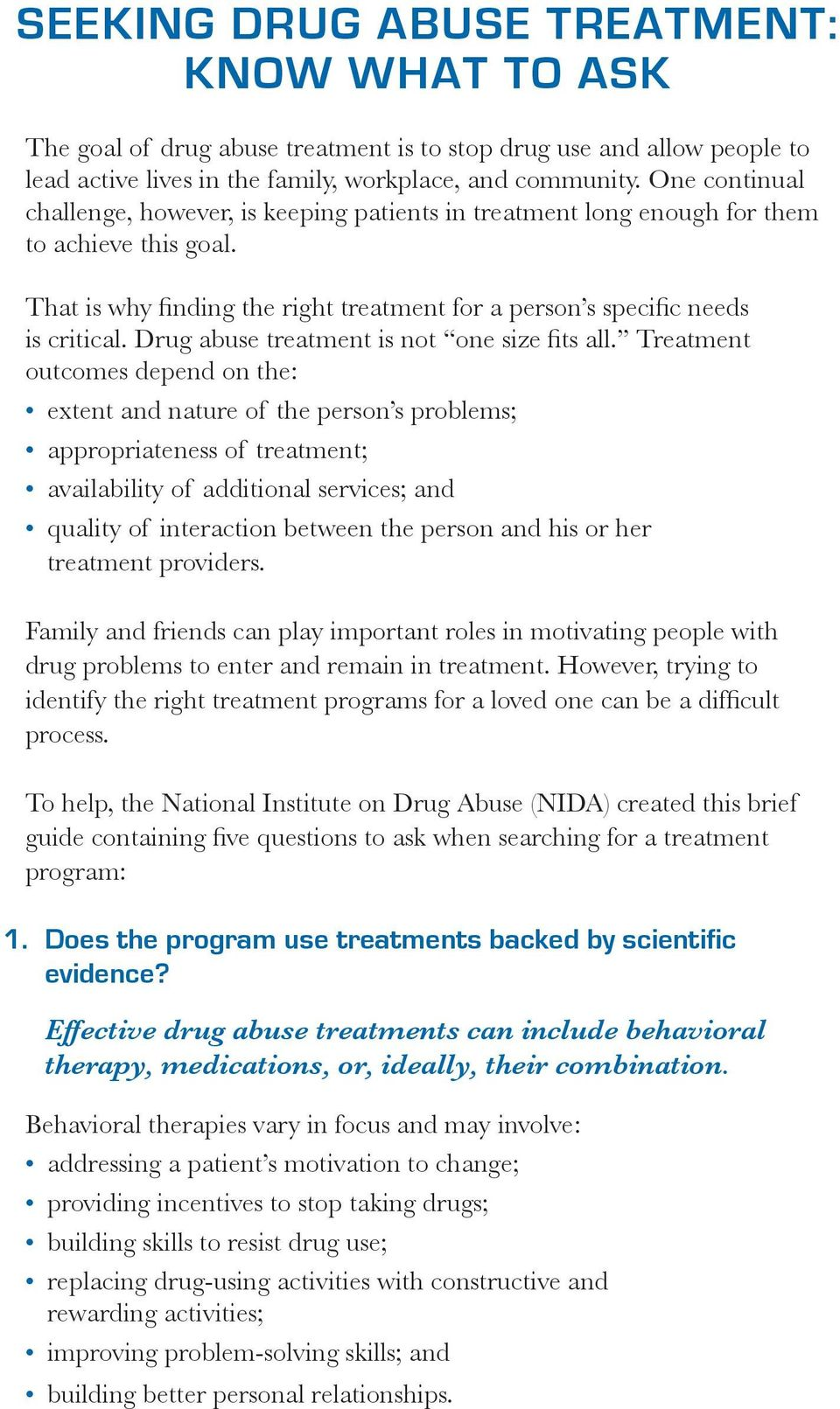 Drug abuse treatment is not one size fits all.