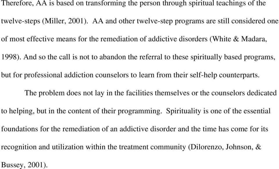 And so the call is not to abandon the referral to these spiritually based programs, but for professional addiction counselors to learn from their self-help counterparts.