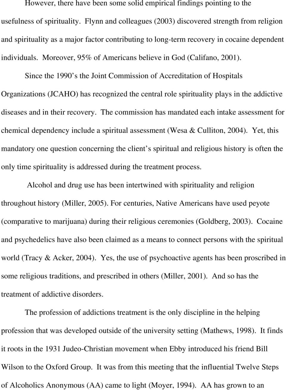 Moreover, 95% of Americans believe in God (Califano, 2001).