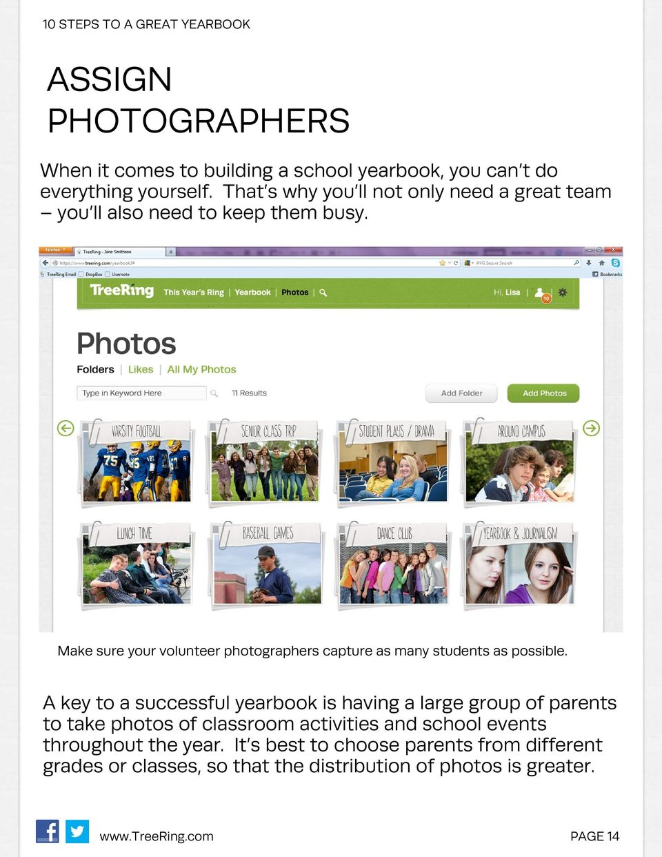 Make sure your volunteer photographers capture as many students as possible.