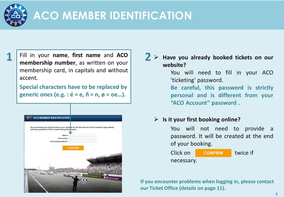 You will need to fill in your ACO ticketing password. Be careful, this password is strictly personal and is different from your ACO Account password.