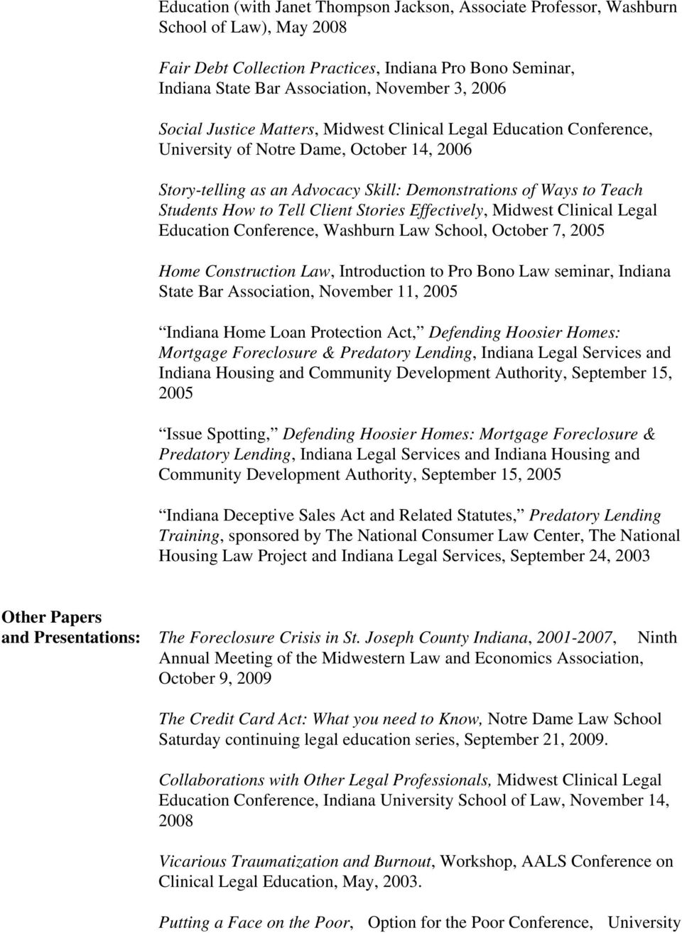 to Tell Client Stories Effectively, Midwest Clinical Legal Education Conference, Washburn Law School, October 7, 2005 Home Construction Law, Introduction to Pro Bono Law seminar, Indiana State Bar