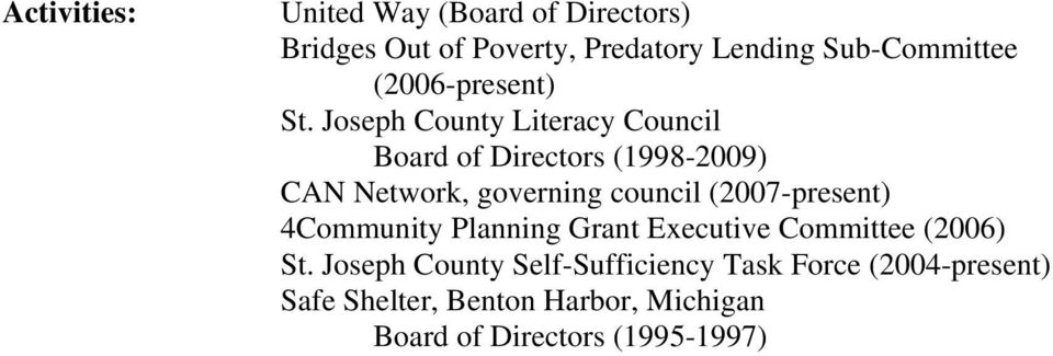 Joseph County Literacy Council Board of Directors (1998-2009) CAN Network, governing council