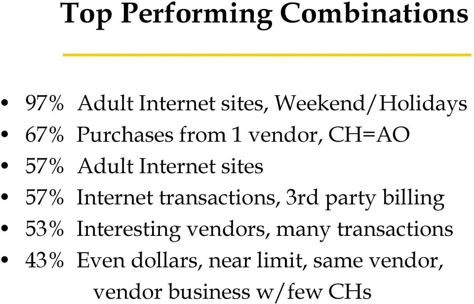 Internet transactions, 3rd party billing 53% Interesting vendors, many