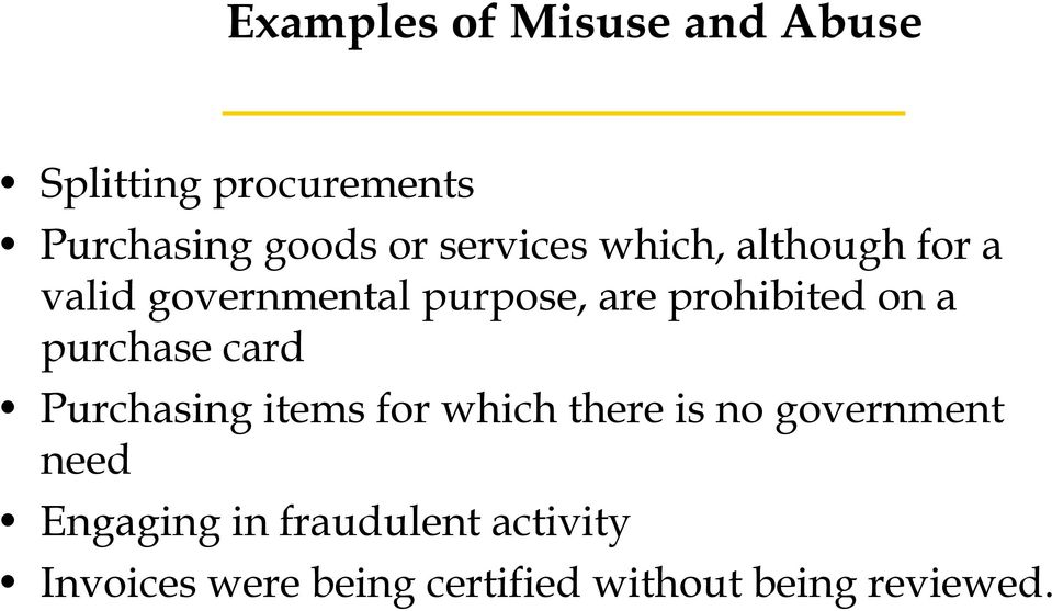 a purchase card Purchasing items for which there is no government need