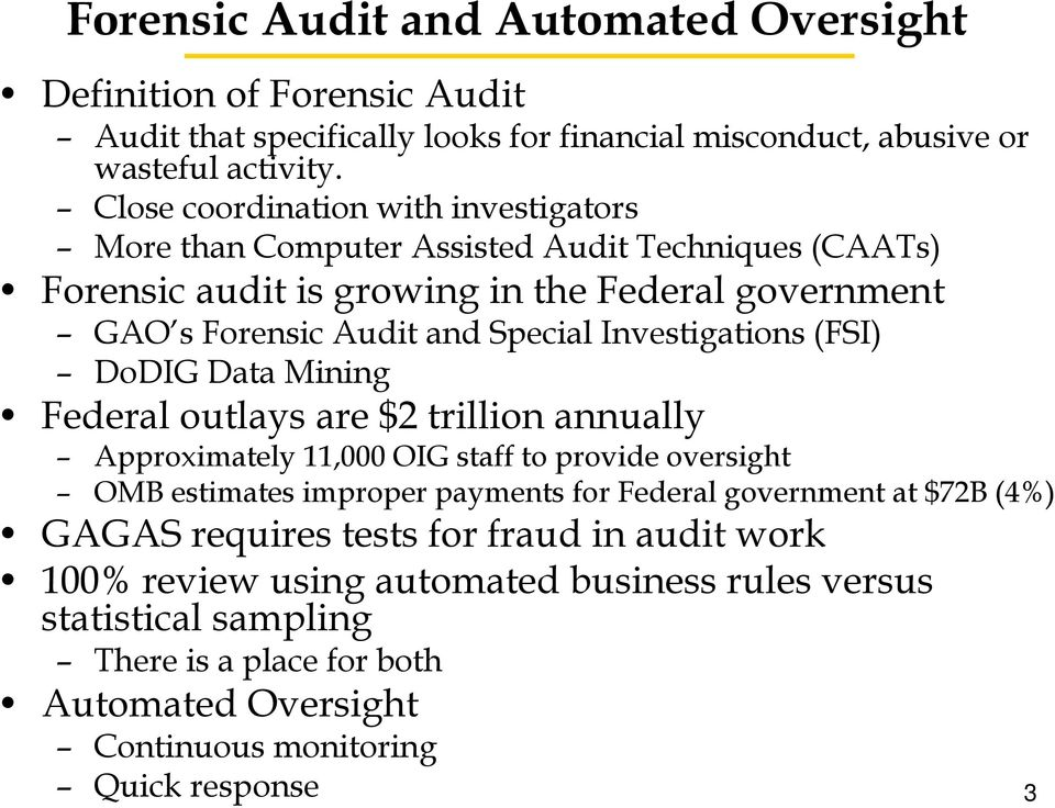 Investigations (FSI) DoDIGData Mining Federal outlays are $2 trillion annually Approximately 11,000 OIG staff to provide oversight OMB estimates improper payments for Federal