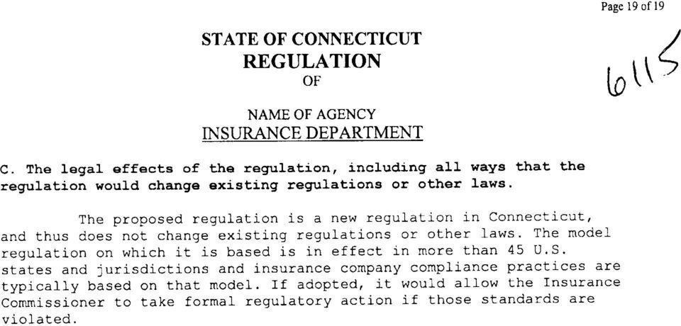 The proposed regulation is a new regulation in Connecticut, and thus does not change existing regulations or other laws.