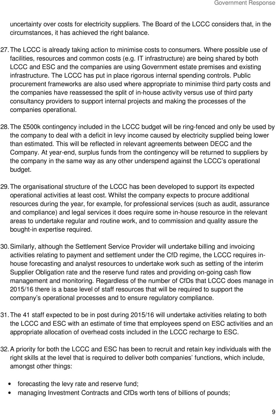 The LCCC has put in place rigorous internal spending controls.
