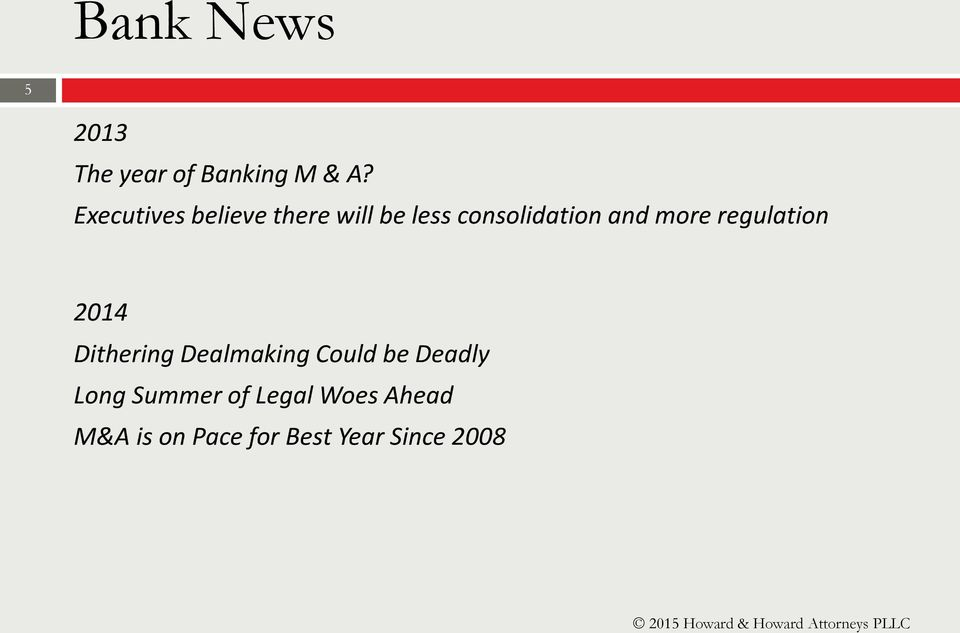 more regulation 2014 Dithering Dealmaking Could be Deadly