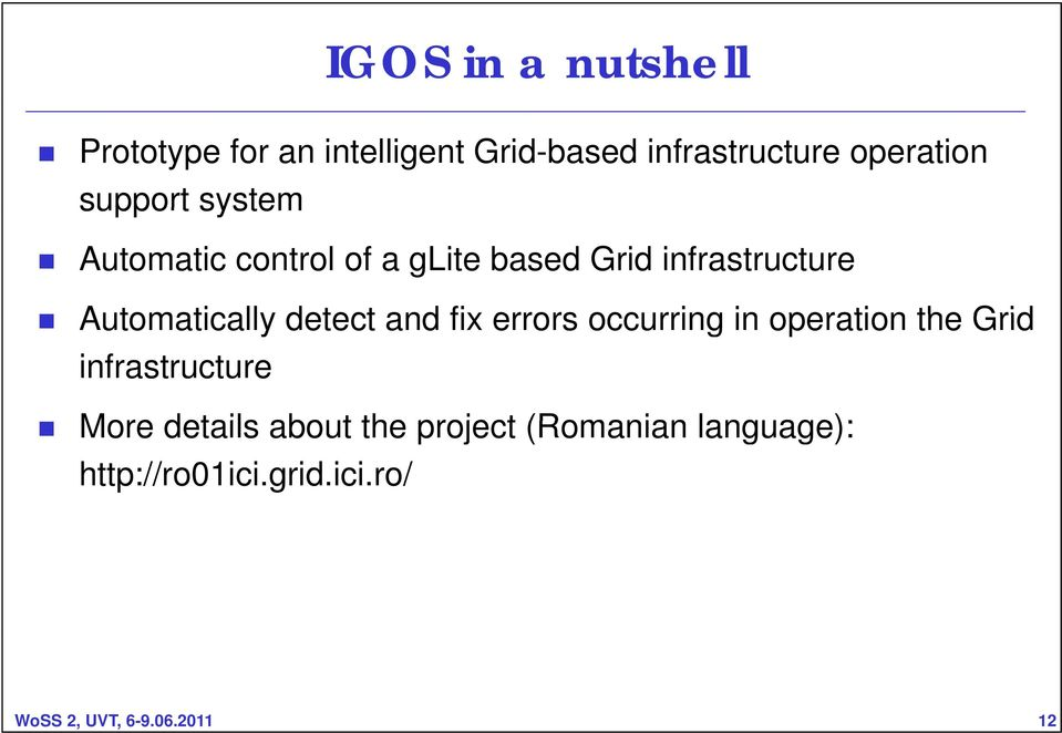 detect and fix errors occurring in operation the Grid infrastructure More details