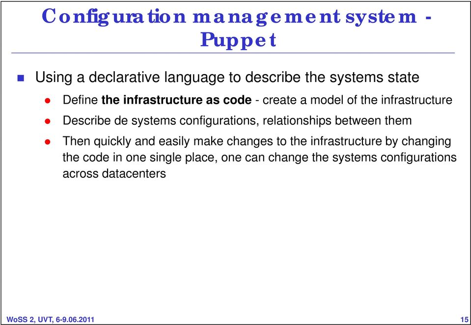 relationships between them Then quickly and easily make changes to the infrastructure by changing the code