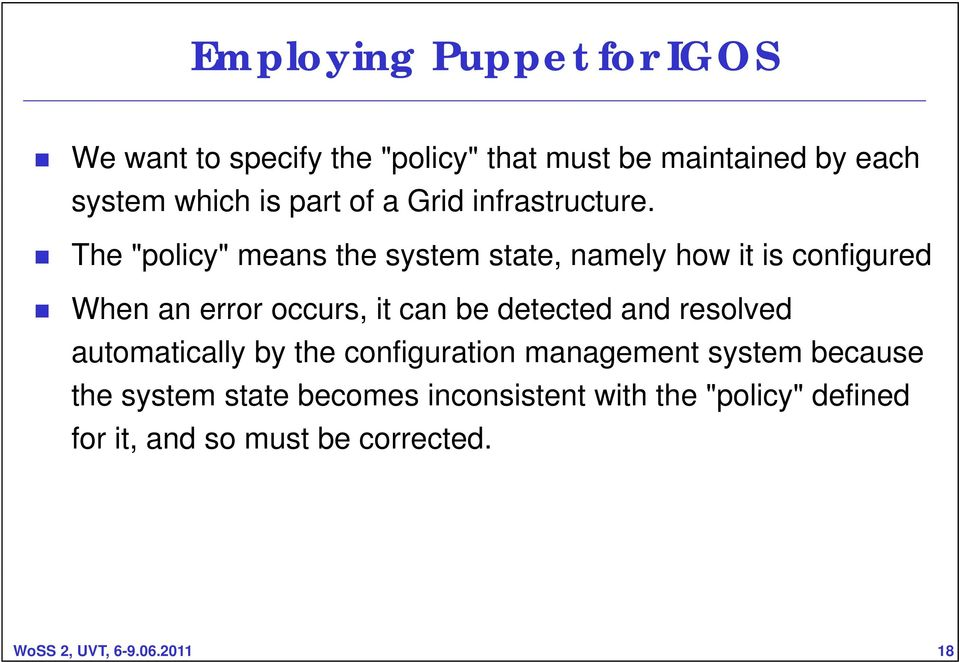 "The ""policy"" means the system state, namely how it is configured When an error occurs, it can be detected and"