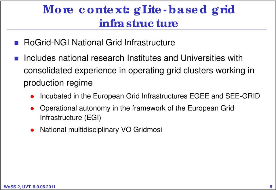 production regime Incubated in the European Grid Infrastructures EGEE and SEE-GRID Operational autonomy in