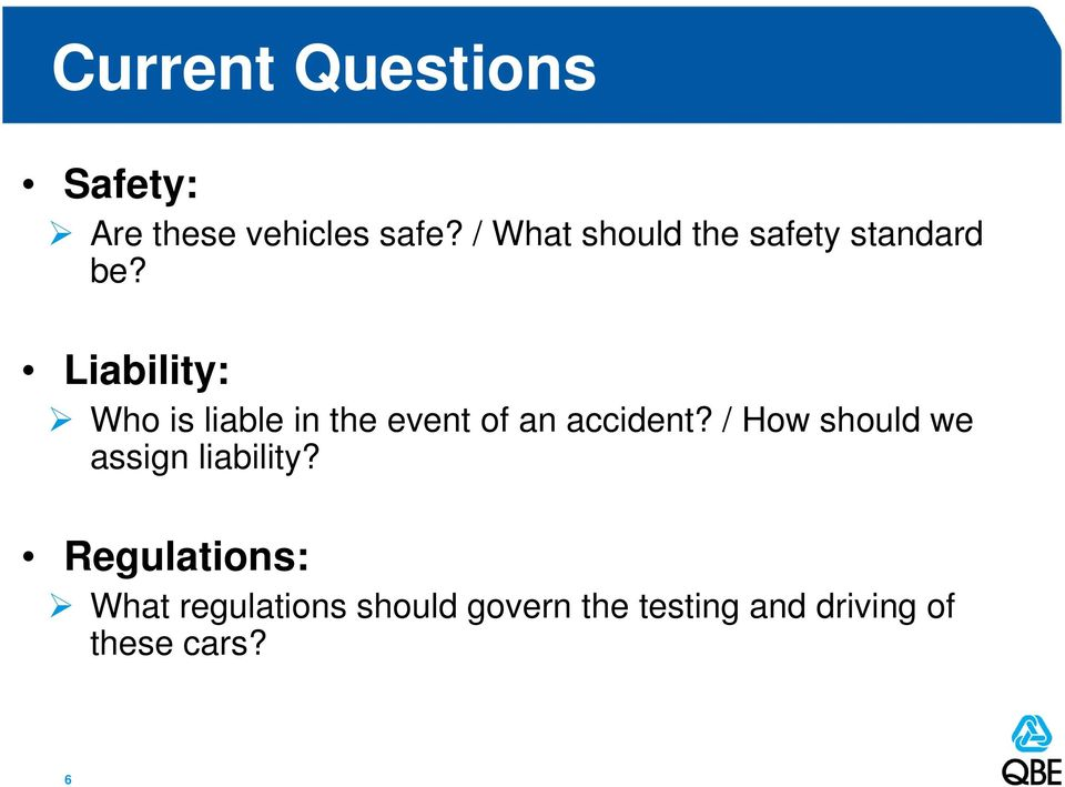 Liability: Who is liable in the event of an accident?