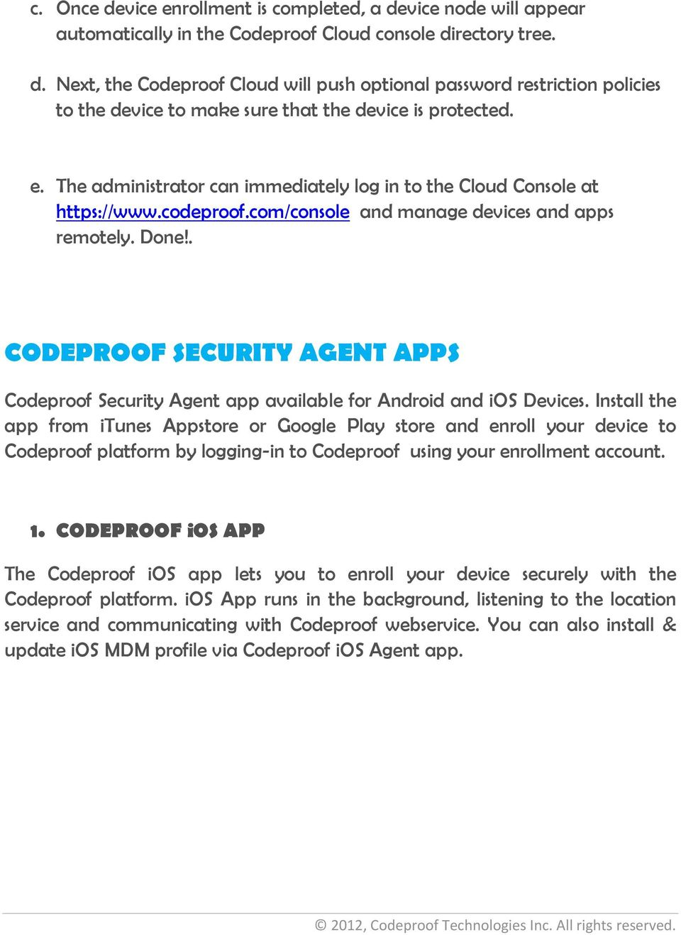 . CODEPROOF SECURITY AGENT APPS Codeproof Security Agent app available for Android and ios Devices.