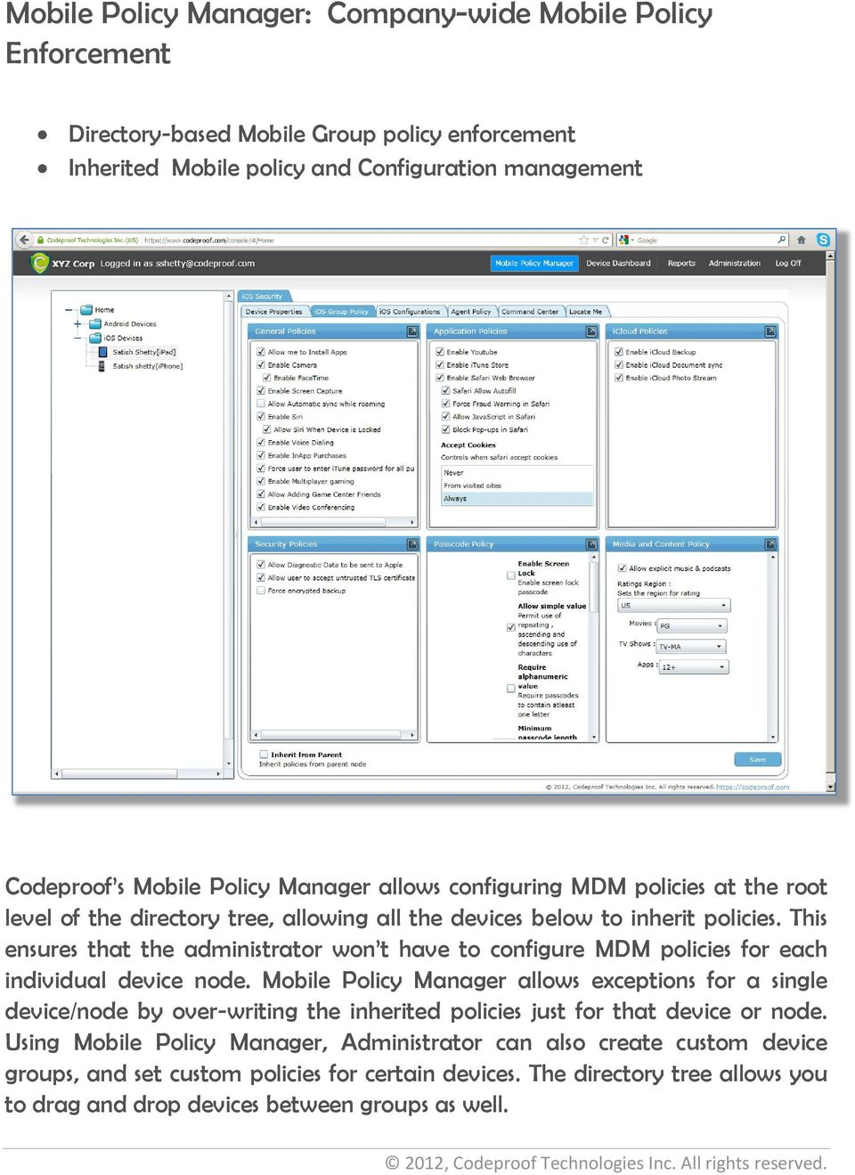 This ensures that the administrator won t have to configure MDM policies for each individual device node.
