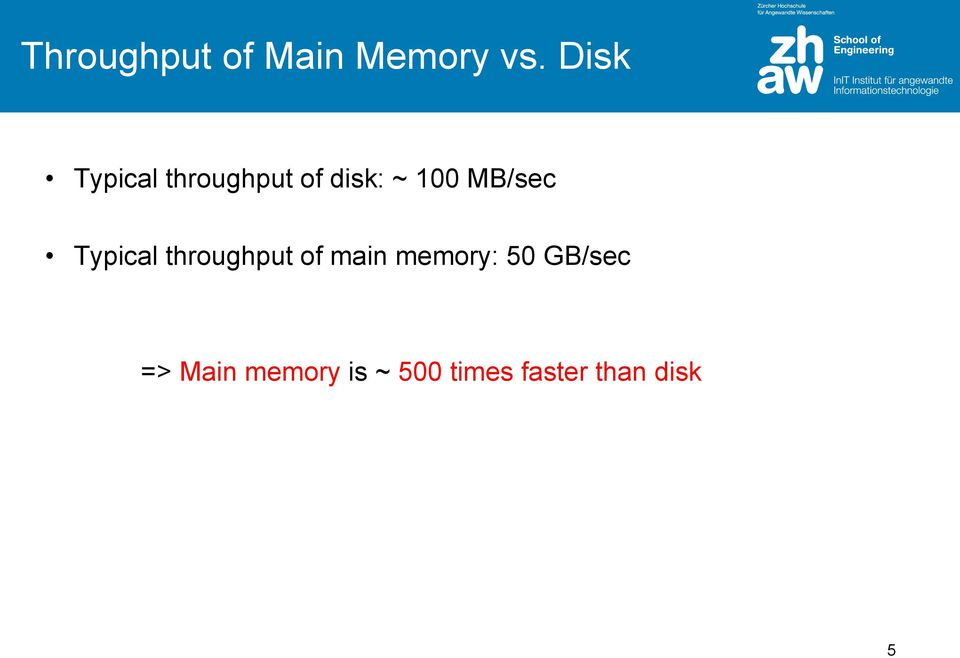 MB/sec Typical throughput of main memory: